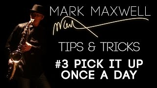 Saxophone Tips & Tricks || #3 Persistance || by Saxophonist Mark Maxwell || Smooth Jazz Instrumental