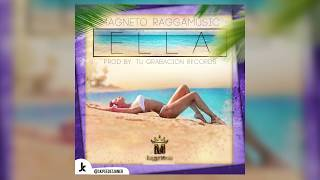 Ella - Magneto RaggaMusic