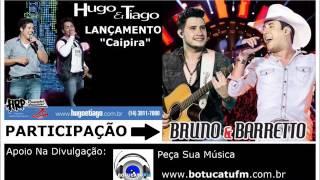 Caipira - Lançamento Hugo e Tiago Part. Bruno e Barreto Junho 2016