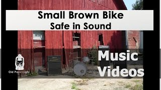 Small Brown Bike - Safe In Sound (Official Video)