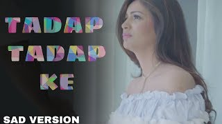 Tadap Tadap Ke Is Dil Se | Sad Version | Shriram Iyer | Mr.Music Official