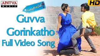 Guvva Gorinkatho Full Video Song || Subramanyam For Sale  Video Songs width=