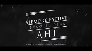 Seko the real - Siempre estuve ahi