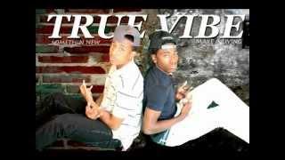 True Vibe - My homies still (Remix)