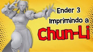 Imprimindo a Chun-Li do Street Fighter V na Ender 3   Impressora 3D Creality 3D width=