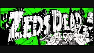 Zeds Dead - White Satin