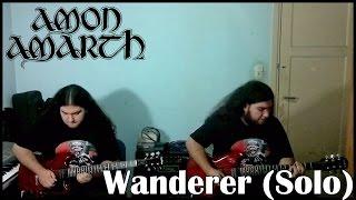 Amon amarth - Wanderer (Solo cover)