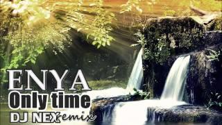 Enya-Only time (DJ NEX REMIX)