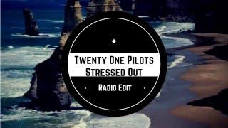 Twenty One Pilots - Stressed Out ( Radio Edit )