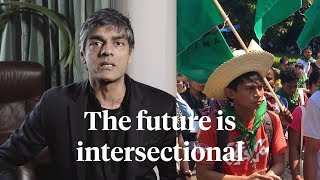 The Future is Intersectional   Raj Patel