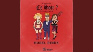 Ce Soir ? (feat. Laura White) (HUGEL Remix)