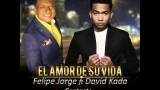Felipe Jorge Feat David Kada El Amor De Su Vida Salsa New