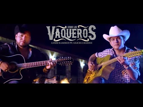 Como Los Vaqueros Ft Ulices Chaidez de Lenin Ramirez Letra y Video