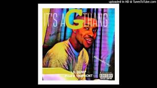 It's A G Thang - Lil Dump x 100PRCNT