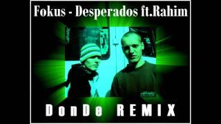 Fokus ft.Rahim - Desperados (DonDe REMIX)