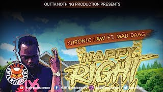 Chronic Law Ft. Mad Dog - Happy Right Now - November 2018