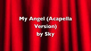 My Angel (Acapella Version) by Sky