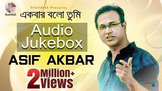Asif Akbar - Ekbar Bolo Tumi width=