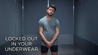 Locked Out In Your Underwear