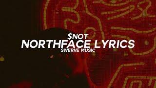 $NOT - NORTHFACE (Lyrics / Lyric Video)