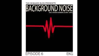 Background Noise, Episode 6: EKG
