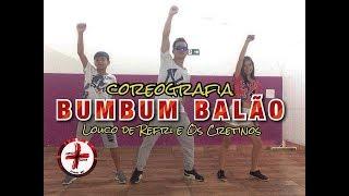 Bum Bum Balão - Louco de Refri e Os Cretinos - Coreografia | Cia Mais Dança Oficial