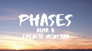 ALMA & French Montana - Phases (Lyrics / Lyric Video)