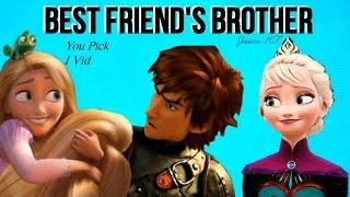 Non/Disney || Best Friend's Brother || [YPIV]