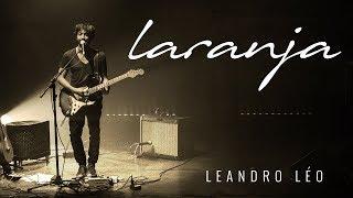 Leandro Léo - Laranja (Maria Gadu) | Show Tudo A Seu Tempo