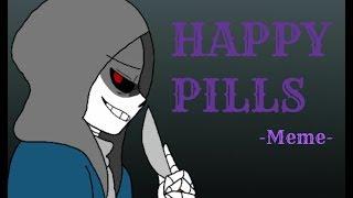 • Happy pills • - Meme (ft. Dust Sans)