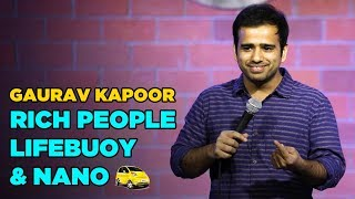 Rich People, Lifebuoy and Nano | Stand Up Comedy by Gaurav Kapoor