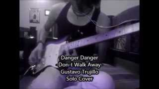 Danger Danger - Don´t Walk Away - (Gustavo Trujillo - Solo Cover)