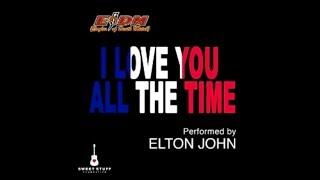 Elton John - I Love You All The Time (30sec)