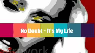 No Doubt - It's My Life (Sub Español) *AnitaSolbi Hits 2012