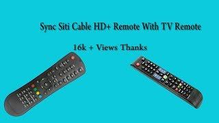 Sync Siti Cable HD+ Remote With TV Remote [English]