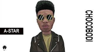 *NEW* A-Star - Chocobodi (Official Stream)  - @Papermakerastar