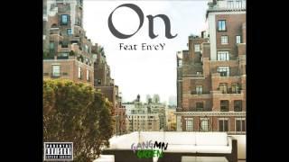 On (feat. En'cY) - GangGreenMN (Prod. by RBS Musick)