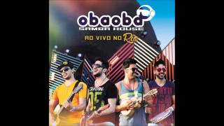 Oba Oba Samba House - O Mãe ft. Bruninho & Davi