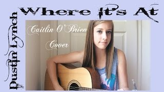 Where It's At - Dustin Lynch (Cover)