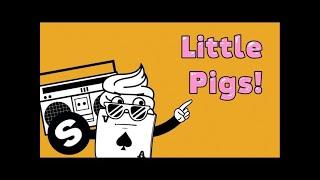 Vanilla Ace- Little Pigs