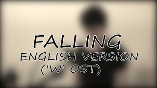 "[English Version] ""Falling""-Jo Hyunah(W The Two Worlds Ost) Cover w/ lyrics"