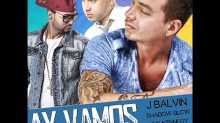 J Balvin Ft  Shadow Blow & Joe Kennedy    Ay Vamos (Remix No Official)