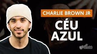 Videoaula Céu Azul - Charlie Brown Jr. (aula de violão)
