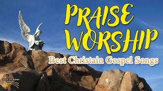 Praise and Worship Songs 2019 - Top 100 christian worship songs of All Time