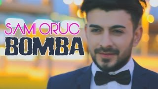 Sami Oruc - Bomba (Official Music Video)
