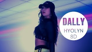 HYOLYN (효린) - DALLY (달리) (Feat.GRAY) [8D USE HEADPHONE] 🎧