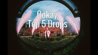 Ookay - Top 5 Drops