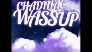 Chadillac - Wassup