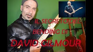 Lezioni di chitarra. Il segreto del bending di David Gilmour. The secret of David Gilmour's bending.