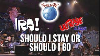 Ira! e Ultraje a Rigor - Should I Stay Or Should I Go (Ao Vivo no Rock in Rio) [The Clash cover]